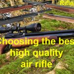 Quality Air Rifles: Guide To Choose The Very Best